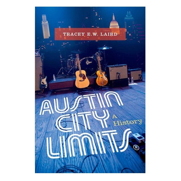 Austin City Limits: A History (Book)
