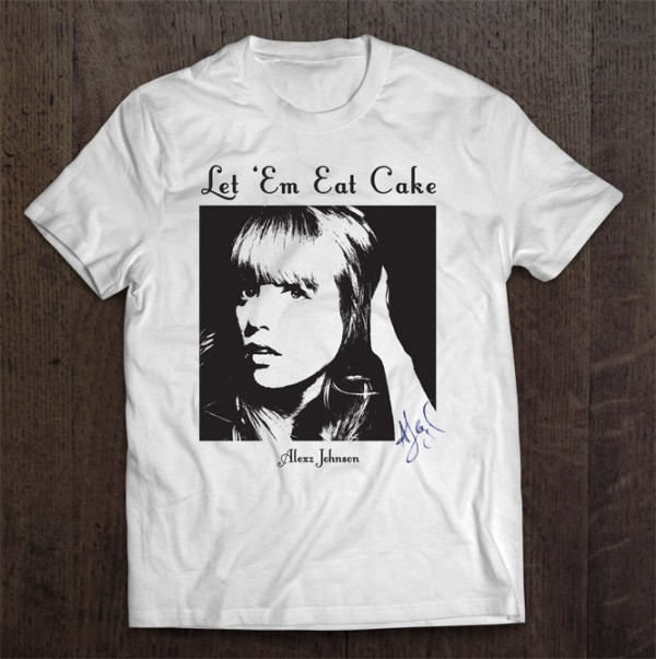 Let 'Em Eat Cake T-Shirt (Signed)