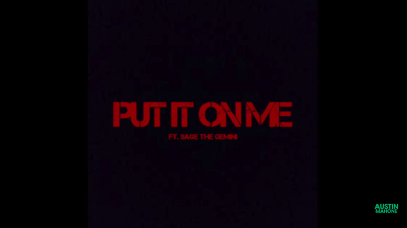 Listen to Austin's New Song 'Put It On Me' Ft. Sage The Gemini
