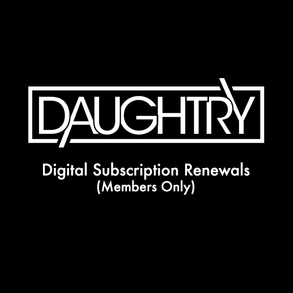 Daughtry 6 Month Digital Subscription
