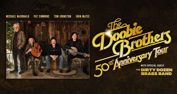 THE DOOBIE BROTHERS ANNOUNCE 23 ADDITIONAL DATES TO 50TH ANNIVERSARY TOUR  DUE TO OVERWHELMING FAN RESPONSE