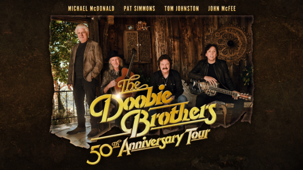THE DOOBIE BROTHERS RESCHEDULE 50TH ANNIVERSARY TOUR FEATURING TOM JOHNSTON, MICHAEL MCDONALD, PAT SIMMONS & JOHN MCFEE