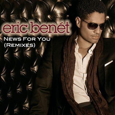 Eric Benet News for You (Remixes) - Single - Cover Art