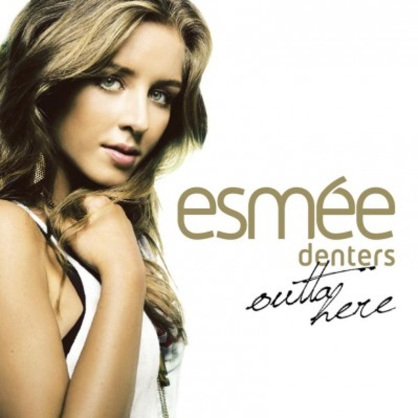 ESMEE DENTERS – OUTTA HERE - Cover Art