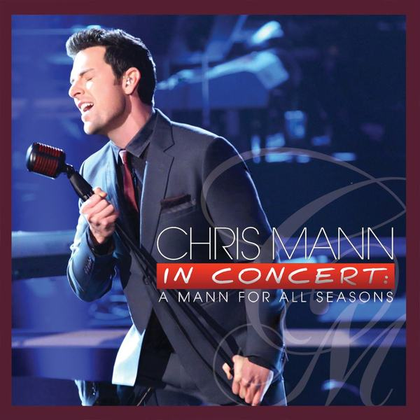 Chris Mann In Concert: A Mann for All Seasons - Cover Art