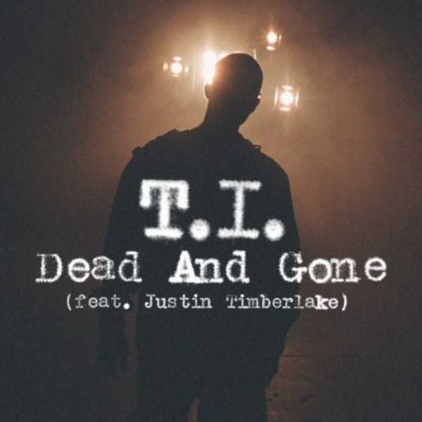 T.I. - Dead And Gone - Cover Art