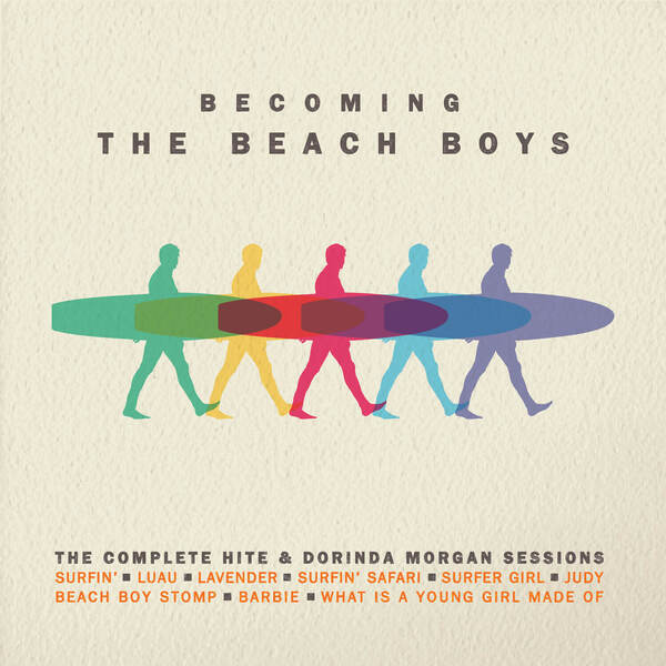 Becoming the Beach Boys: The Complete Hite & Dorinda Morgan Sessions - Cover Art