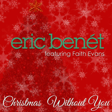 Eric Benet Christmas Without You (feat. Faith Evans) - Single - Cover Art