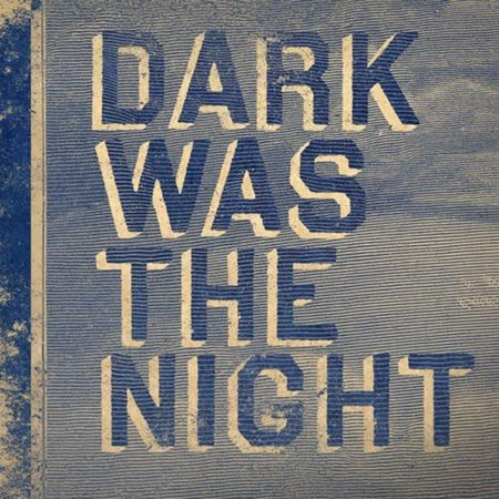 Dark Was The Night - Cover Art