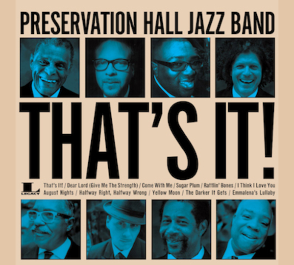 "Preservation Hall Jazz Band to release ""That's It!"" Produced by Jim James and Ben Jaffe"