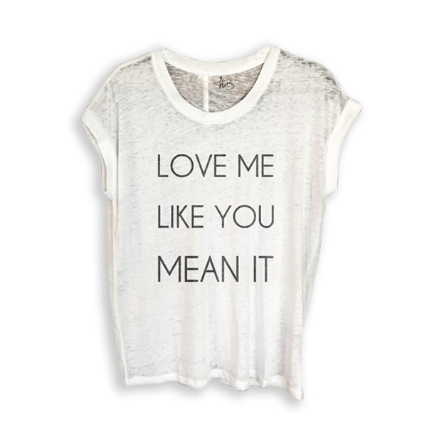 Love Me Like You Mean It Women's Tee