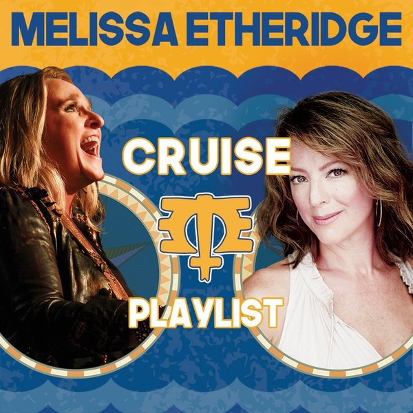 Melissa Etheridge Cruise Playlist