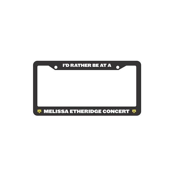 I'd Rather Be At A Melissa Etheridge Concert License Plate Frame