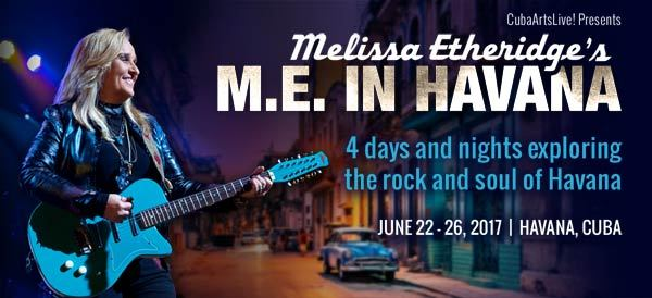 MEIN Exclusive: Announcing Melissa Etheridge's M.E. in Havana June 2017