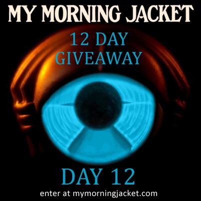 My Morning Jacket 12 Day Giveaway