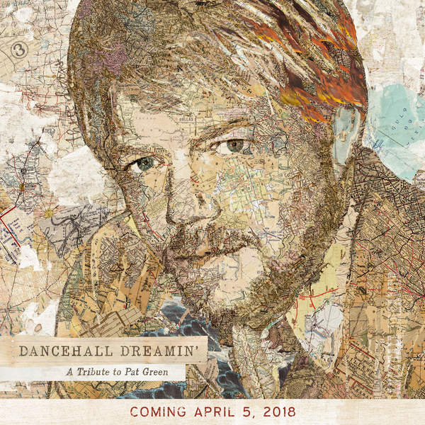 "Pre-order ""Dancehall Dreamin': A Tribute to Pat Green"""