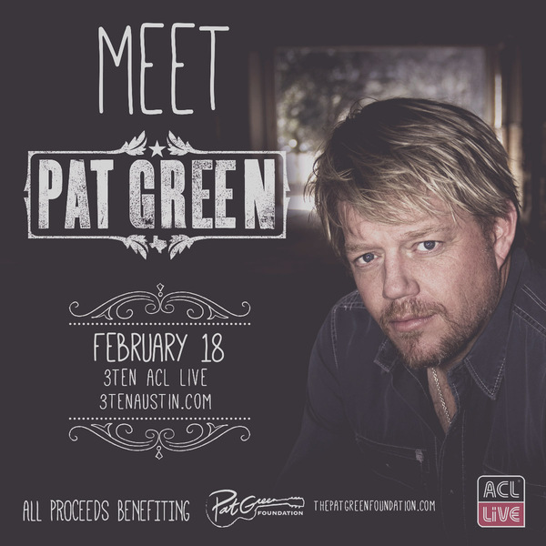 Meet Pat Green at ACL Live