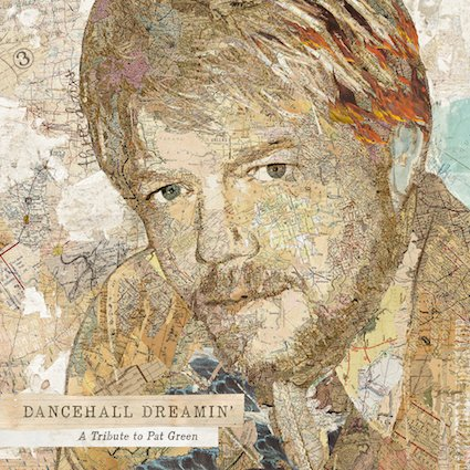 """Dancehall Dreamin': A Tribute to Pat Green"" is available now"