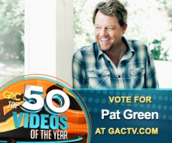 Vote for Pat Green on GAC's Top 50 Videos of 2012