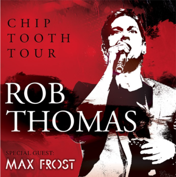 ROB THOMAS EXTENDS NORTH AMERICAN CHIP TOOTH TOUR