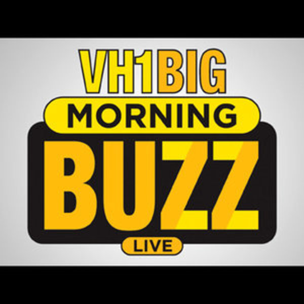 Vh1's Big Morning Buzz Live