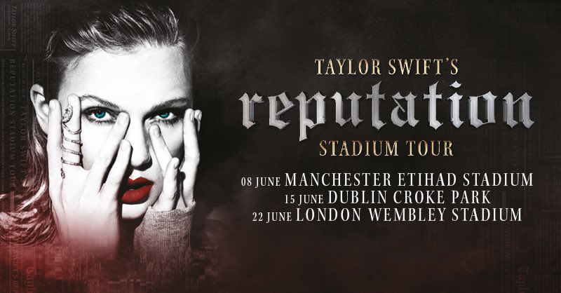 TAYLOR SWIFT'S reputation STADIUM TOUR ON SALE NOW IN THE U.K. AND IRELAND