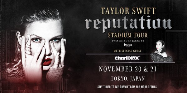TAYLOR SWIFT REPUTATION STADIUM TOUR ADDS TWO SHOWS IN TOKYO NOVEMBER 20 AND 21