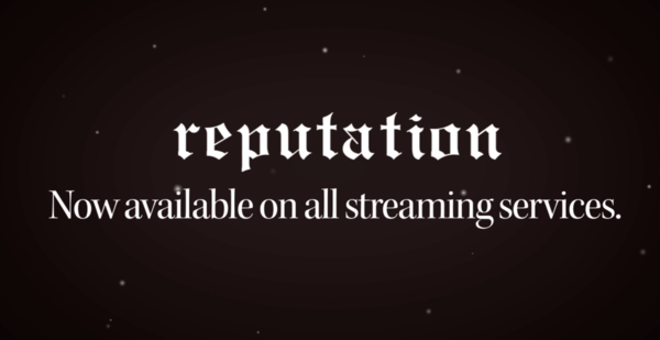 'reputation' NOW AVAILABLE FOR STREAMING