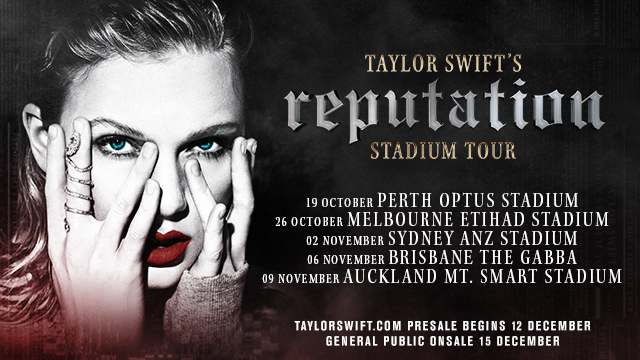 AUSTRALIA AND NEW ZEALAND DATES ANNOUNCED FOR TAYLOR SWIFT'S 'reputation' STADIUM TOUR