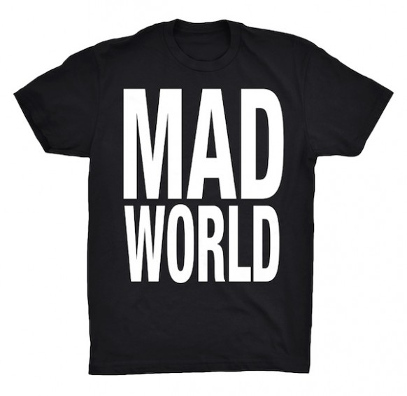 Mad World Tee