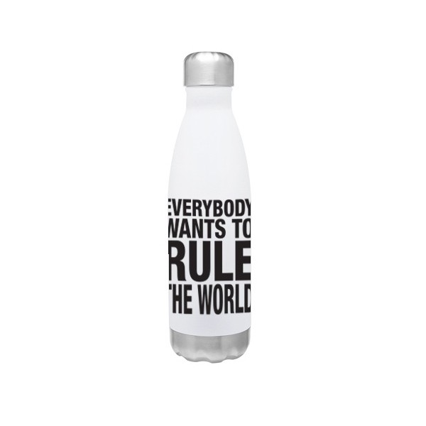 Everybody Wants To Rule The World Stainless Steel Bottle