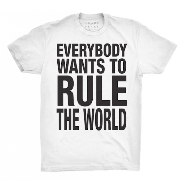 Everybody Wants To Rule The World Tee