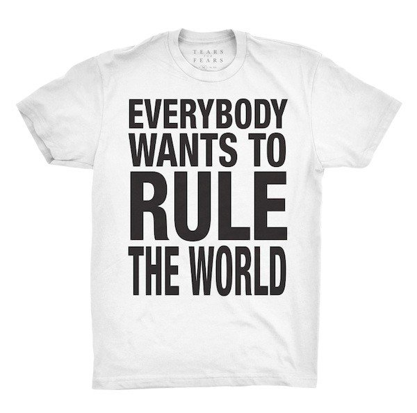 Everybody Wants To Rule The World Tee image