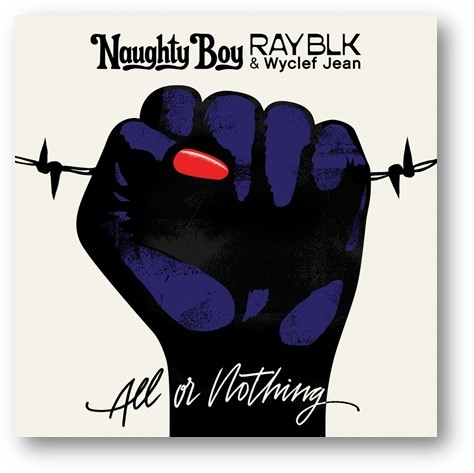 "Naughty Boy debuts ""All Or Nothing"" with Ray BLK and Wyclef"